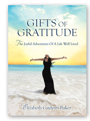 Gifts of Gratitude:The Joyful                    Adventures of a Life Well Lived