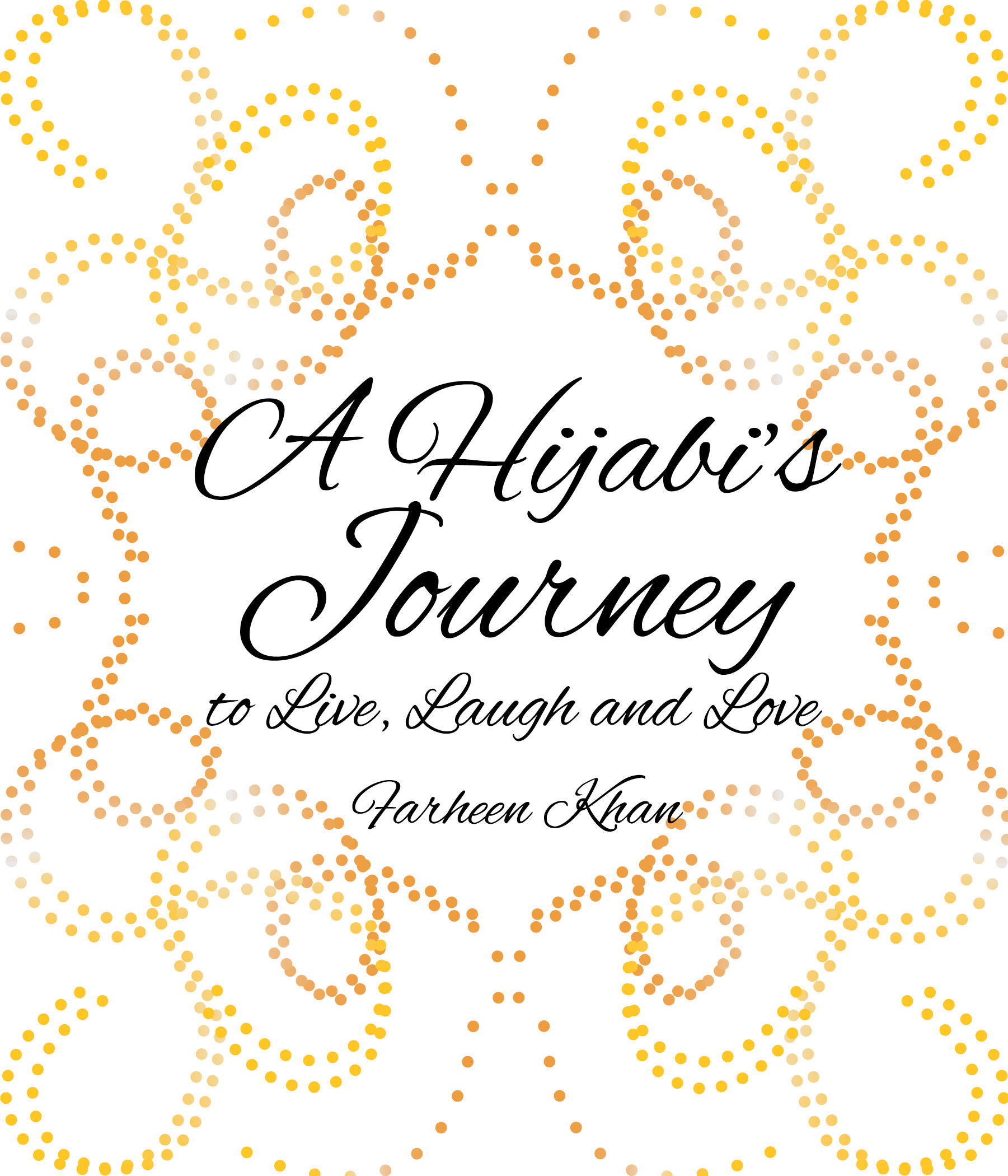 A Hijabi's Journey to Live, Laugh & Love